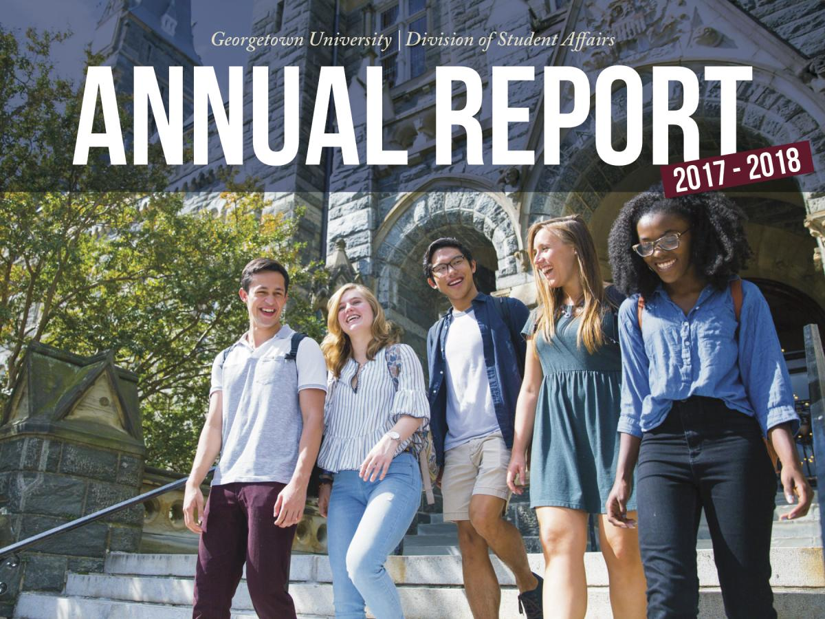 Cover of the Georgetown University Division of Student Affairs Annual Report 2017-2018. A diverse group of smiling students walk out of Healy Hall smiling and talking.